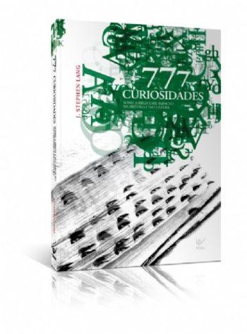 777 Curiosidades Sobre a Bíblia e seu impacto na história e na cultura