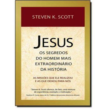 Jesus: Os Segredos do Homem Mais Extraordinário da História