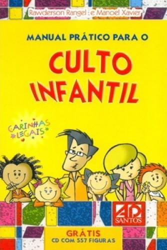 Manual Prático Para o Culto Infantil - Vol. 1