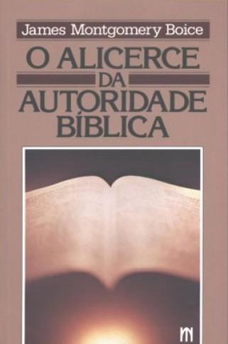O Alicerce da Autoridade Bíblica
