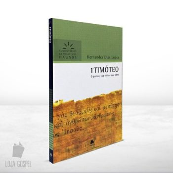 1 Timóteo: Comentários Expositivos