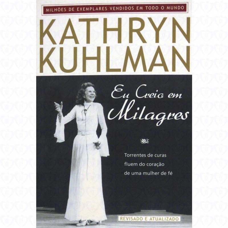 Kathryn Kuhlman Eu Creio em Mil