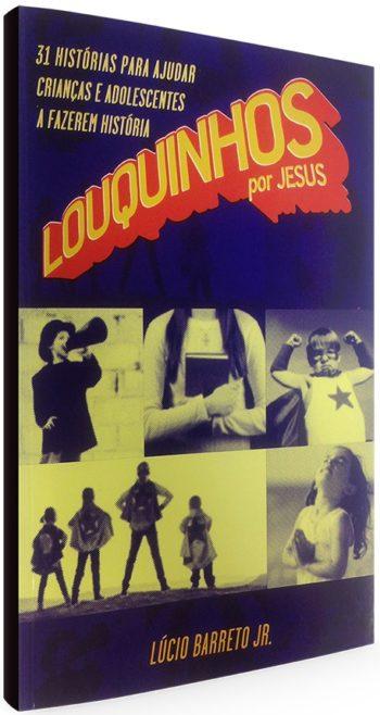 Louquinhos por Jesus