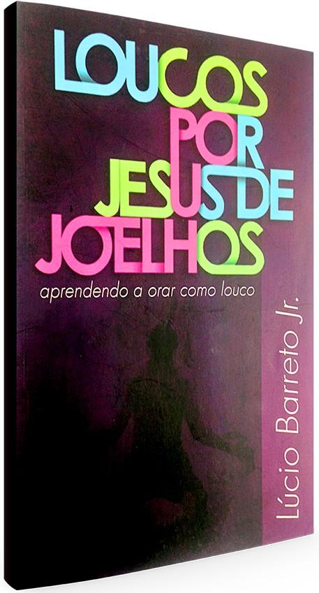 Loucos por Jesus de Joelhos
