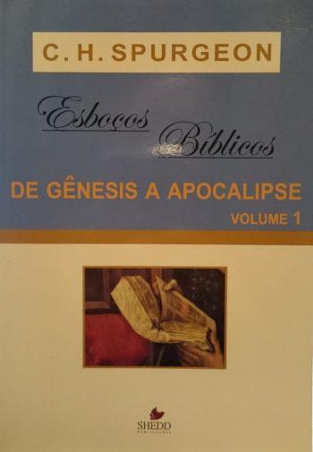 Esbocos Bíblicos de Gênesis a Apocalipse - Vol. 1
