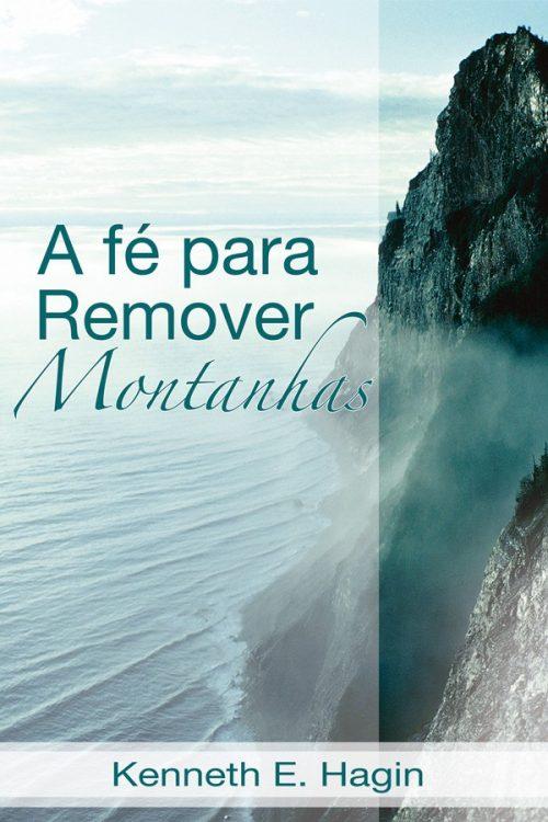 A Fé Para Remover Montanhas