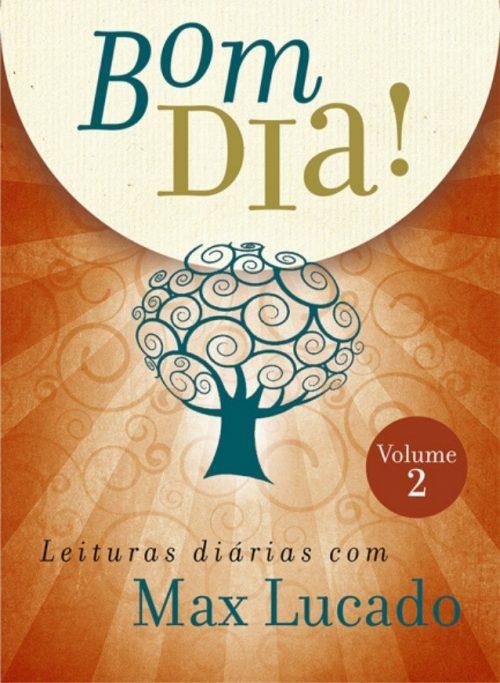 Bom Dia! Leituras Diárias com Max Lucado - Vol. 2