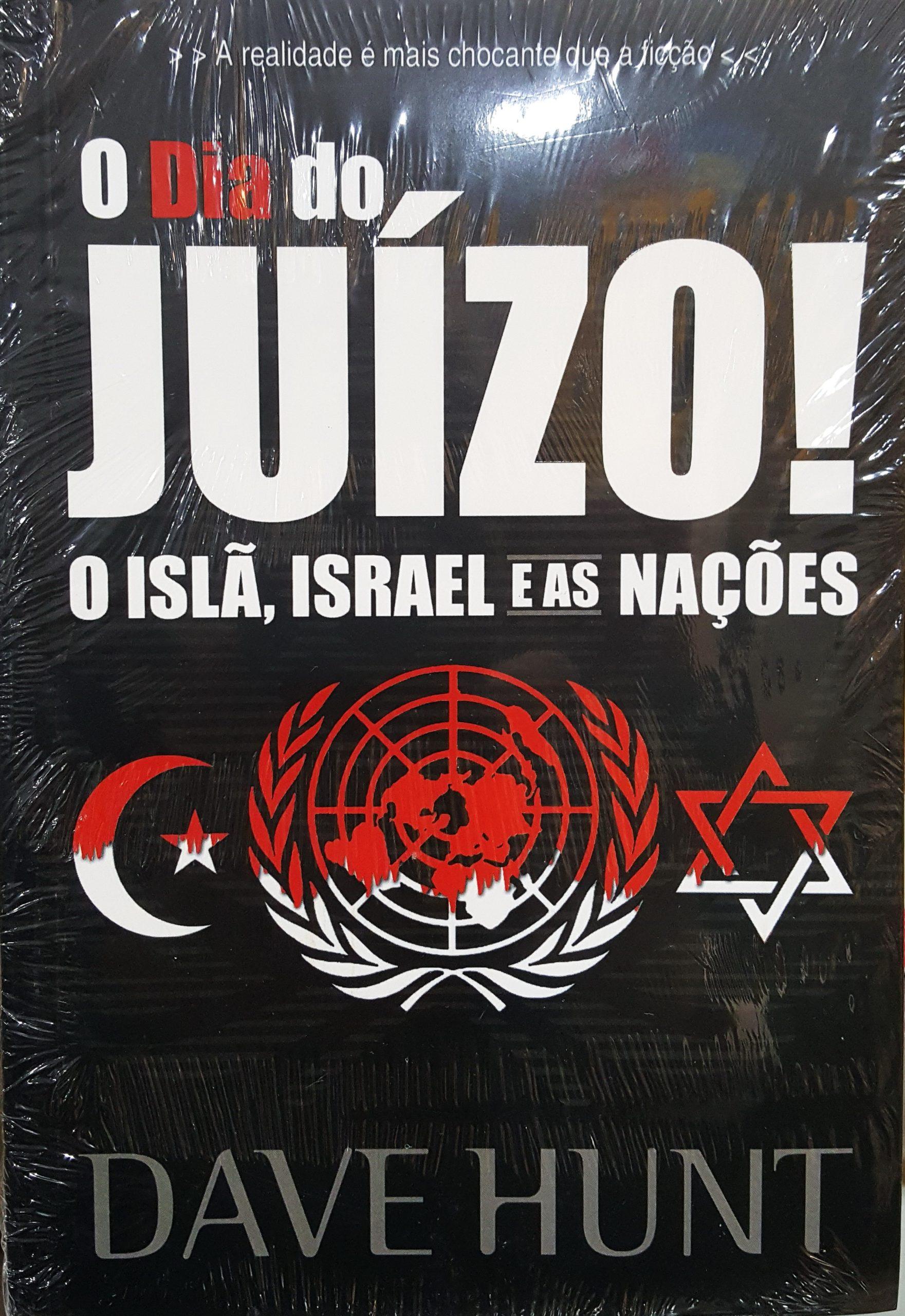 O Dia do Juízo! O Islã, Israel e as Nações