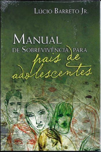 Manual de Sobrevivência Para Pais de Adolescentes
