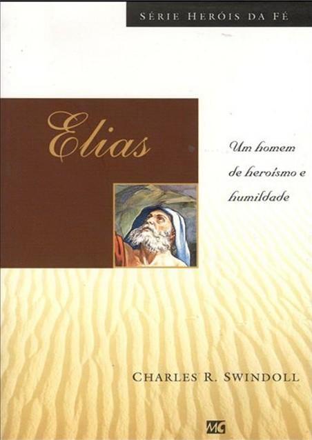 Elias: Um Homem de Heroísmo e Humildade