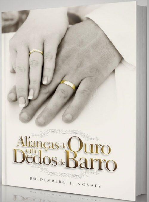 Alianças de Ouro em Dedos de Barro