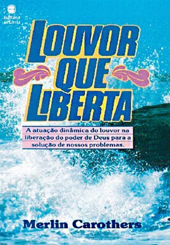 Louvor Que Liberta