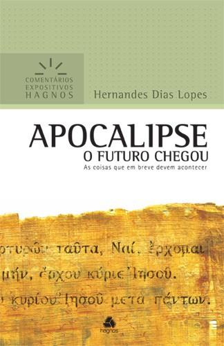 Apocalipse - Comentários Expositivos (O Futuro Chegou)