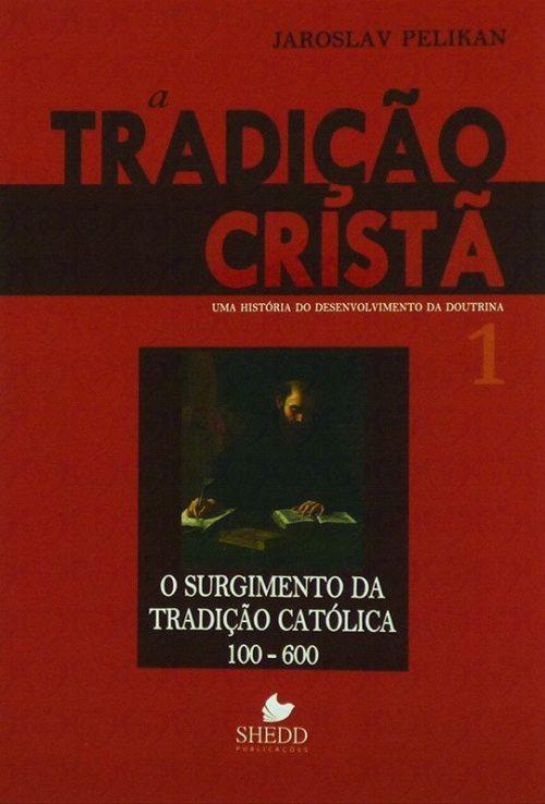 A Tradição Cristã - Vol. 1