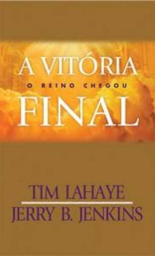A Vitória Final: o Reino Chegou