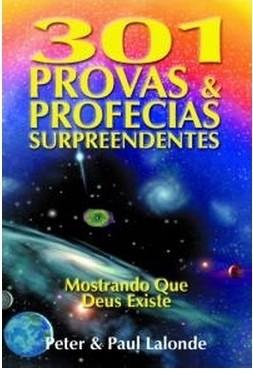 301 Provas e Profecias Surpreendentes