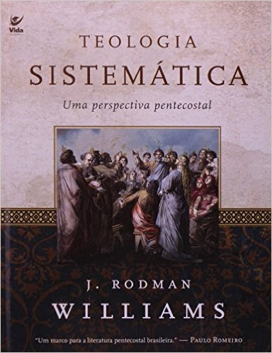 Teologia Sistemática uma perspectiva pentecostal